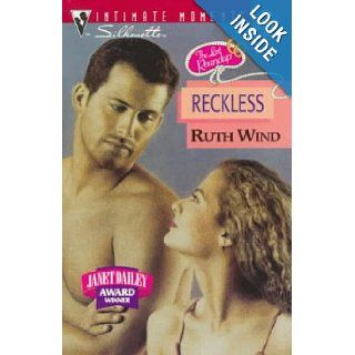 Reckless (Silhouette Intimate Moments, Vol 796) Ruth Wind 9780373077960 Books