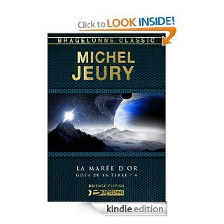 La Mar�e d'or: Goer de la Terre, T4 (French Edition) eBook: Michel Jeury: Kindle Store