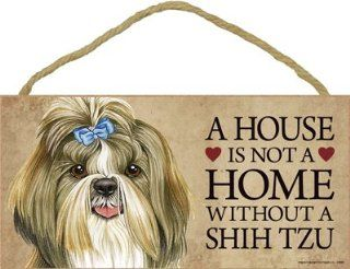 "A house is not a home without Shih Tzu Dog   5"" x 10"" Door Sign : Decorative Plaques : Everything Else"