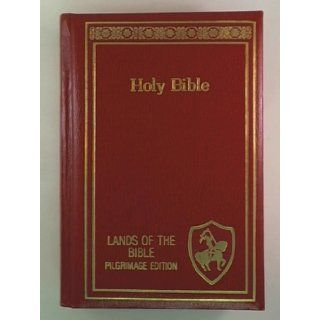 The Holy Bible; Old and new Testaments in the King James Version; Lands of the Bible Pilgrimage Edition: Books