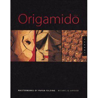 Origamido The Art of Paper Folding Michael Lafosse 9781564966391 Books