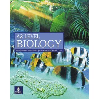 Longman A2 Biology: Philip Bradfield, John Dodds, Judy Dodds, Norma Taylor: 9780582429451: Books