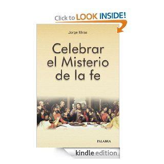 Celebrar el Misterio de la fe (dBolsillo MC) (Spanish Edition) eBook: Jorge Miras: Kindle Store