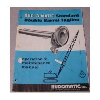 Rud o matic Standard Double Barrel Tagline Operation & Maintenance Manual (Bulletin DBT2) Rudomatic Inc. Books