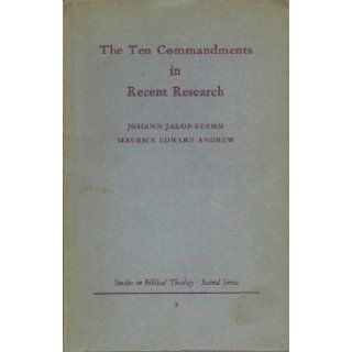 The Ten Commandments in Recent Research (Studies in Biblical Theology, Second Series, No. 2) Johann Jakob Stamm, Maurice Edward Andrew Books