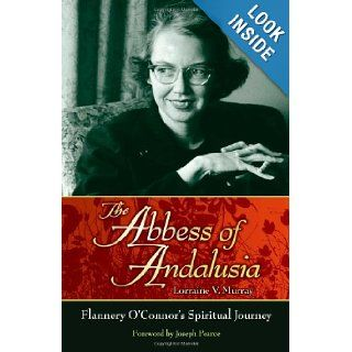 The Abbess of Andalusia: Lorraine V. Murray, Joseph Pearce: 9781935302162: Books