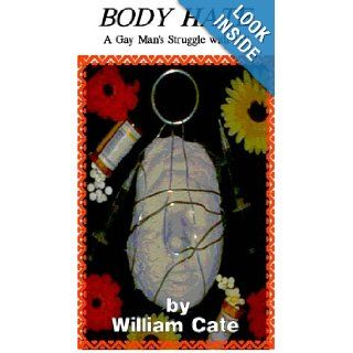 Body Hate : A Gay Man's Struggle with Multiple Sclerosis: William Cate: 9781892183361: Books