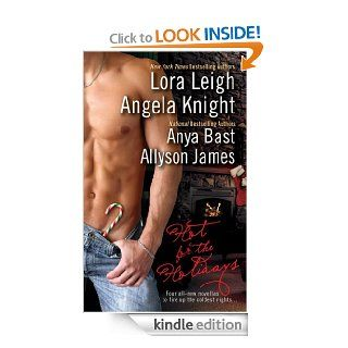 Hot for the Holidays   Kindle edition by Angela Knight, Lora Leigh, Anya Bast, Allyson James. Literature & Fiction Kindle eBooks @ .