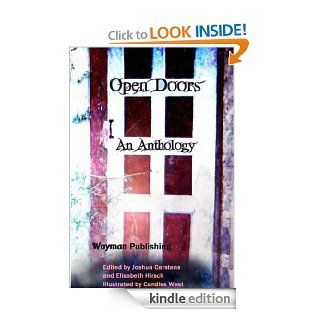 Open Doors   Kindle edition by Joshua Carstens, Melynda Fleury, Pat Hatt, Carrie Seymour, Leetah East, Janie Goltz, Susan Kane, Siv Maria Ottem, Shannon Williams, Dee Ready. Science Fiction & Fantasy Kindle eBooks @ .