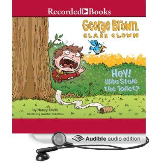 George Brown, Class Clown, Book 8 Hey Who Stole the Toilet? (Audible Audio Edition) Nancy Krulik, Jonathan Todd Ross Books