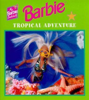 Tropical Adventure (My Barbie Bookshelf): 9780749737382: Books