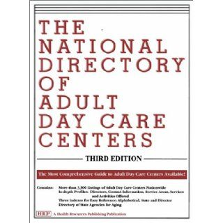 The National Directory of Adult Day Care Centers (3rd Edition) Phyllis J. Harris 9781882364206 Books
