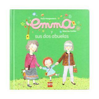 Emma y sus dos abuelas(978): Susie; Cordier, S�verine; Tellechea Mora, Teresa Morgenstern: 9788467527544: Books