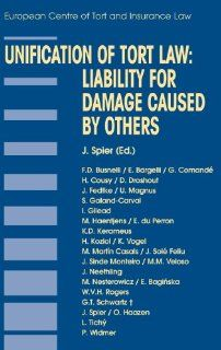 Unification of Tort Law: Liability for Damage Caused by Others (Principles of European Tort Law Set): J. Spier: 9789041121851: Books
