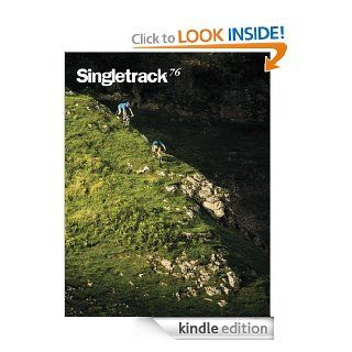 Singletrack Magazine   Issue 76 eBook Chipps Chippendale Kindle Store