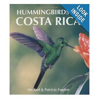 Hummingbirds of Costa Rica: Michael Fogden, Patricia Fogden: 9781554071630: Books