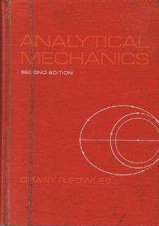 Analytical Mechanics: Grant R. Fowles: 9780030774751: Books