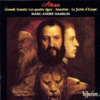 Alkan: Grande sonate 'Les quatre �ges', Sonatine, Le festin d'Esope: Music