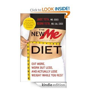 The New ME Diet: Eat More, Work Out Less, and Actually Lose Weight While You Rest   Kindle edition by Jade Teta, Keoni Teta. Health, Fitness & Dieting Kindle eBooks @ .