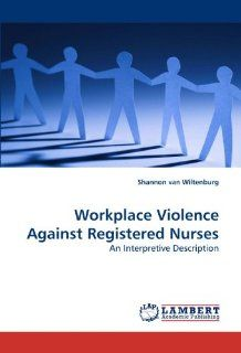 work place violence in nursing Free essay: workplace violence in nursing professional position paper nurses continually strive to bring holistic, efficient, and safe care to their.