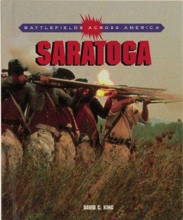 Saratoga (Battlefields Across America) King David 9780761330110 Books