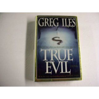 True Evil A Novel Greg Iles 9780743292498 Books
