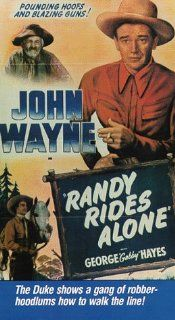 Randy Rides Alone [VHS]: John Wayne, Alberta Vaughn, George 'Gabby' Hayes, Yakima Canutt, Earl Dwire, Artie Ortego, Tex Phelps, Horace B. Carpenter, Tommy Coats, Herman Hack, Perry Murdock, Tex Palmer, Archie Stout, Harry L. Fraser, Carl Pierson, P