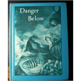 Danger Below. Book Six In The Deep Sea Adventure Series.: James C. and Frank M. Hewett and Frances Berres and William Briscoe Illustrated by Joseph Maniscalco Coleman: Books