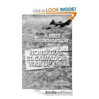 A brief summary on Honduras El Salvador war of 1969 eBook Emerson Hernandez Kindle Store