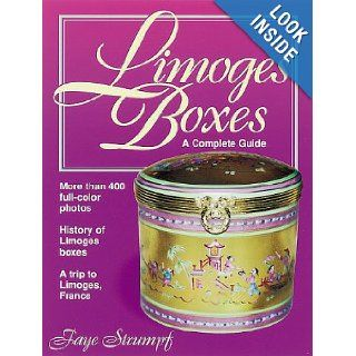 Limoges Boxes A Complete Guide  Contains More Than 400 Full Color Photos, a Value Guide, and Manufacturers' Marks Identification Guide Faye Strumpf, Ann Modisette 9780873418379 Books