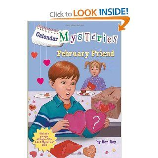 Calendar Mysteries #2: February Friend (A Stepping Stone Book(TM)) (9780375856624): Ron Roy, John Steven Gurney: Books