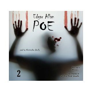 Edgar Allan Poe Audiobook Collection 2: William Wilson/The Masque of the Red Death: Edgar Allan Poe, Christopher Aruffo: 9780976143567: Books