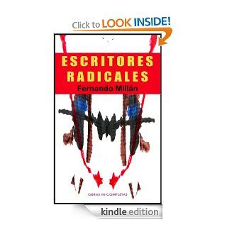 Escritores Radicales (Obras In Completas) (Spanish Edition) eBook Fernando Mill�n, Mar�a AA Kindle Store
