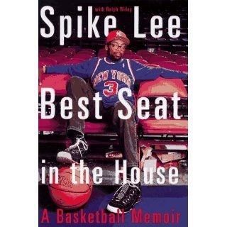 Spike Lee Best Seat in the House A Basketball Memoir Spike Lee 9780609600290 Books