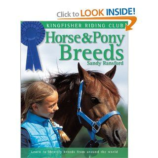 Horse and Pony Breeds (Kingfisher Riding Club) Sandy Ransford 9780753460757 Books