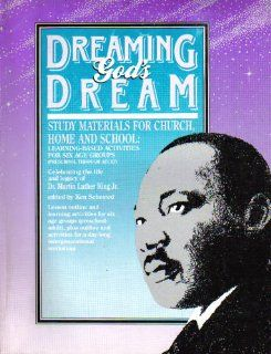 Dreaming God's Dream Celebrating the Life and Legacy of Dr. Martin Luther King Jr. Ken Sehested 9780962289637 Books