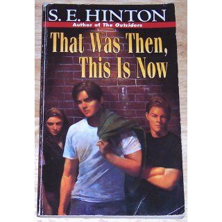 That Was Then, This Is Now: S. E. Hinton: 9780140389661: Books