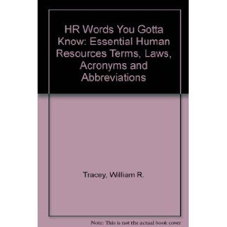 HR Words You Gotta Know: Essential human resources terms, laws, acronyms, and abbreviations for everyone in business: William R. Tracey: 9780814478561: Books