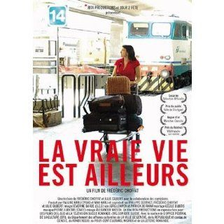 Real Life Is Elsewhere (La vraie vie est ailleurs) [PAL]: Sandra Amodio, Vincent Bonillo, Dorian Rossel, Jasna Kohoutova, Antonella Vitali, Roberto Molo, Aline Maclet, Gilles Tschudi, Fr�d�ric Choffat, CategoryArthouse, CategoryCentralEurope, film movie Fo