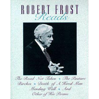 Robert Frost Reads Robert Frost 9781559945660 Books