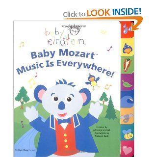 Baby Einstein: Baby Mozart: Music is Everywhere: Julie Aigner Clark, Nadeem Zaidi: 9780786852444: Books