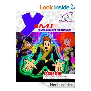 Y ME #1 (Comic Book) Young Mutants Everywhere (Y ME Young Mutants Everywhere) eBook Jef Holbrook, Nelson Pizarro Kindle Store
