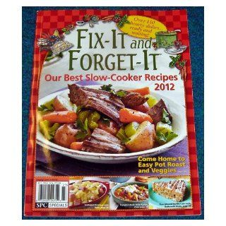Fix It and Forget It Our Best Slow Cooker Recipes 2012 Susan Hernandez (Ed. ) Ray 7244010475424 Books