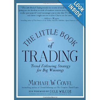 The Little Book of Trading Trend Following Strategy for Big Winnings (Little Books. Big Profits) Michael W. Covel 9781118523902 Books