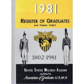 The Register of Graduates and Former Cadets of the United States Military Academy West Point, New York, 1981 Michael J. Krisman Books