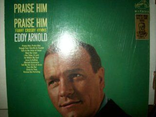 Praise Him, Praise Him: Fanny Crosby Hymns: Music