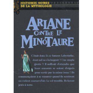 Ariane Contre le Minotaure (Histoires Noires de la Mythologies) (French Edition): Marie Odile Hartmann, Elene Usdin, Marie Therese Davidson: 9782092826256: Books