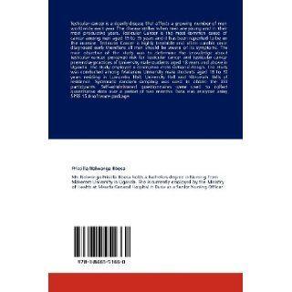 Knowledge, Perceived Risk and Barriers to Testicular Self Examination: The Case of Male University Students in Uganda: Priscilla Nalwanga Bbosa, Joshua K. Muliira, Ziadah Nankinga: 9783846551660: Books