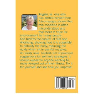 "Self help Fibromyalgia ""your body will heal itself"" (Volume 1): Angela Bea Green SRN MA: 9781475021073: Books"