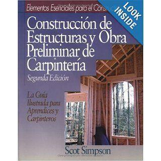 Construccion De Estructuras Y Obra Preliminar De Carpinteria (Means Builder's Essentials) (Spanish Edition) Scot Simpson Books